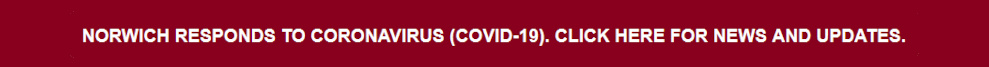 Norwich Responds to Coronavirus (COVID-19). Click Here for News and Updates