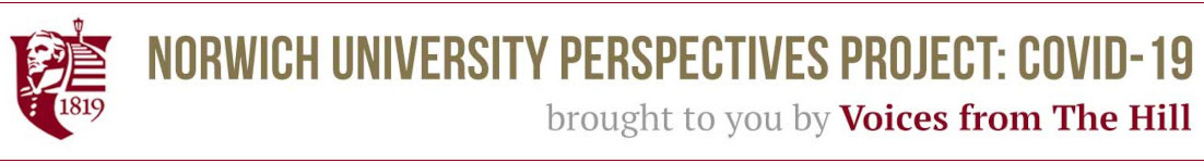 Norwich University Perspectives Project: Covid-19 brought to you by Voices from The Hill