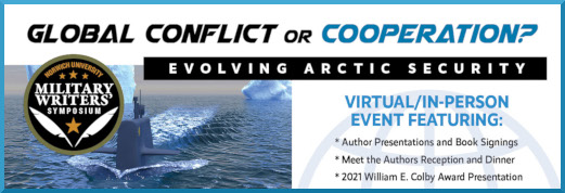Global Conflict or Cooperation? Evolving Arctic Security - Norwich University Military Writers' Symposium - Nov. 3-4